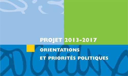 Projet 2013-2017 - orientations et priorités politiques